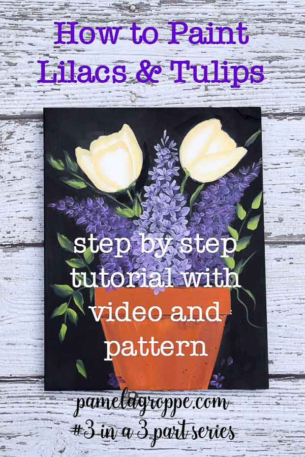 Paint Lilacs and Tulips in a terra cotta pot. #3 in a three part series for floral painting. Beginner easy and fun. #paintparty #diyart #wallart #painting #crafts