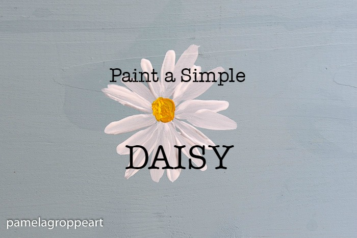 hand painted daisy with text overlay, paint a simple daisy, pamela groppe art