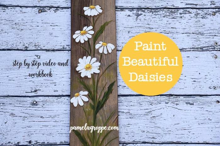 Paint Beautiful Daisies Workbook & Tutorial