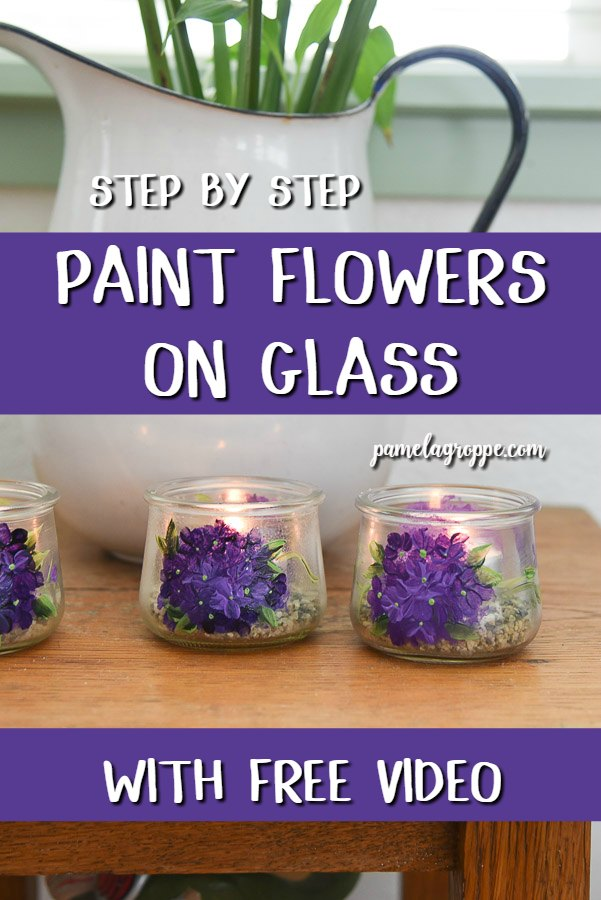 Hand painted jars with flowers with text overlay, Step by step paint flowers on glass, pamelagroppe.com