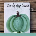 Soft green pumpkin painted in green with text overlay. Come Paint with me! Step by step lesson. Green Pumpkins. Pamela Groppe Art