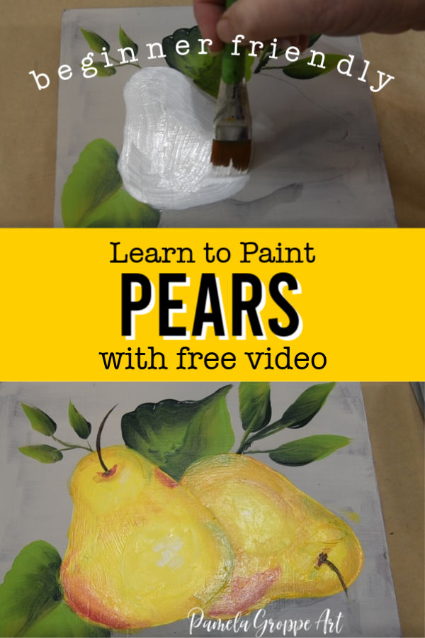 Pear painting lesson with text overlay, Learn to Paint Pears with free video. Beginner friendly, pamela groppe art