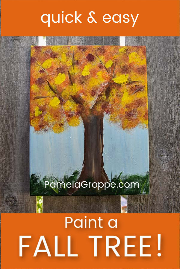 Fall Tree painting with text overlay, quick and easy Paint a Fall Tree, Pamela Groppe Art