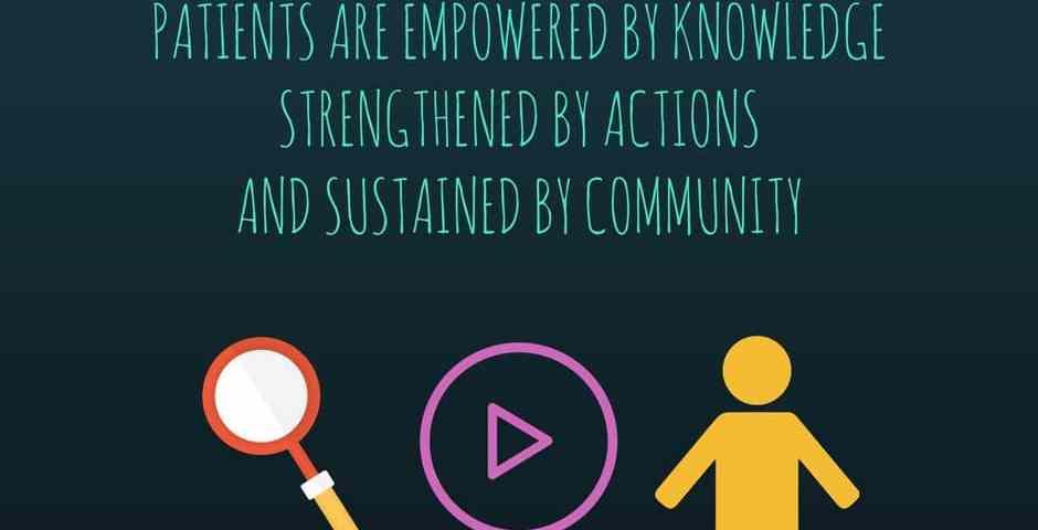 Οι ασθενείς εξοπλίζονται με γνώση, ενδυναμώνονται μέσω της δράσης, υποστηρίζονται από την κοινότητα.