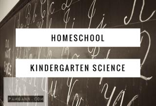 Homeschool Kindergarten Science