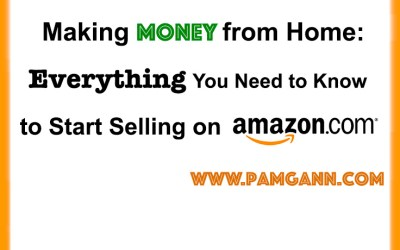 Making Money from Home: Everything You Need To Know To Start Selling On Amazon