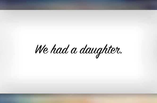 We Had a Daughter