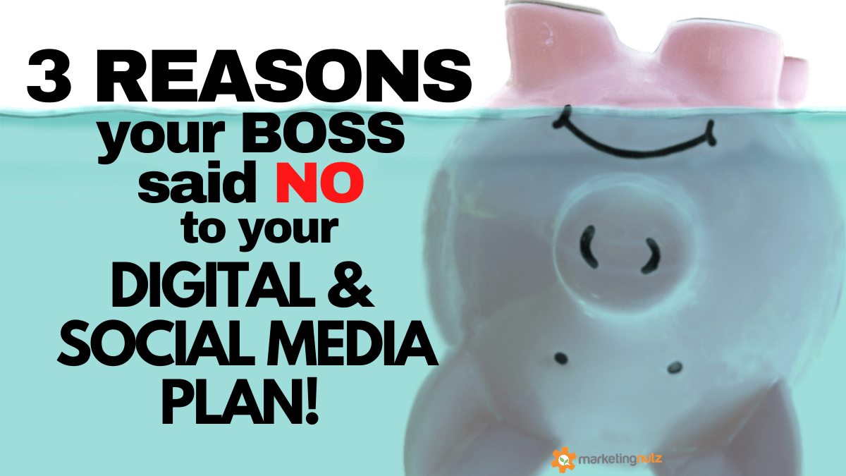 3 Reasons Your Boss Said NO to your Digital and Social Media Plan [podcast + ebook]