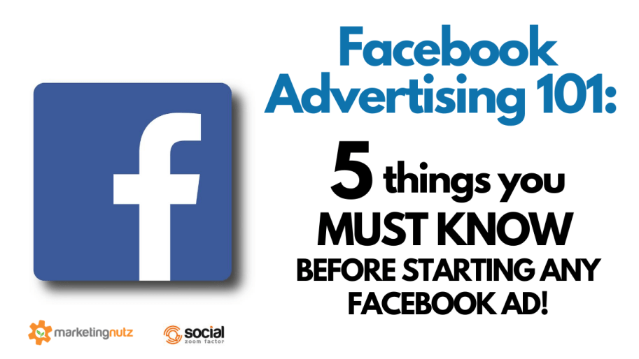 Facebook Advertising 101: 5 Things You Must Know Before Starting ANY Facebook Ad