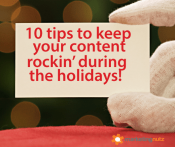 10 content marketing holiday survival tips