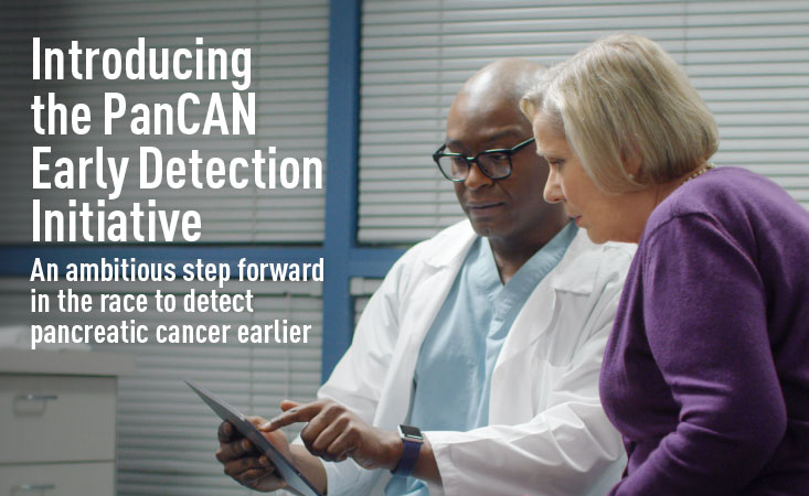 Introducing PanCAN Detection Detection Initiative – Pancreatic Cancer Action Network