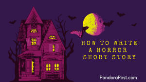 How To Write A Horror Short Story: In 7 Steps