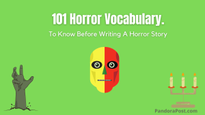 101 Best Horror Vocabulary To Know Before Writing a Horror Story