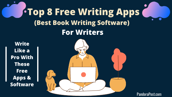 The Top 8 Free Apps for Writers: Best Book Writing Software