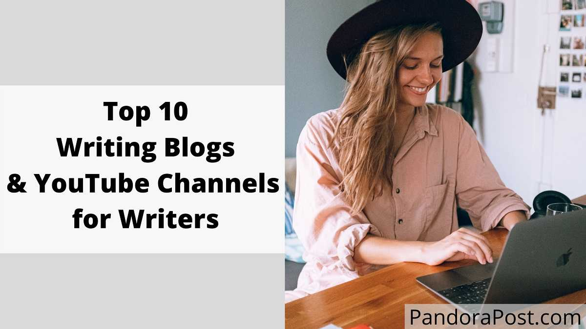 Top 10 Best Writing Blogs & YouTube Channels for (Creative) Writers