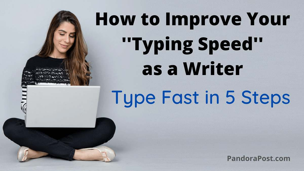 You are currently viewing How to Improve Typing Speed as a Writer (Type Fast in 5 Steps)