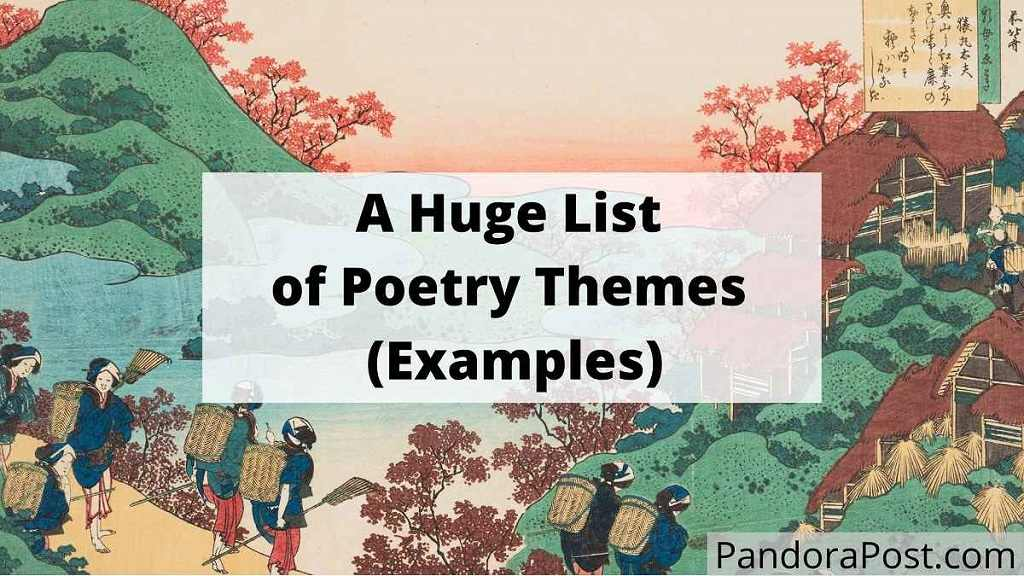 Read more about the article A Huge List of Common Poetry Themes (Poem Theme Ideas & Examples)