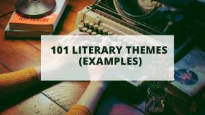 Read more about the article 101 (Literary) Theme of a Story Examples: A Huge List of Common Themes in Literature