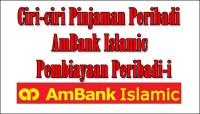 Ciri-ciri Pinjaman Peribadi AmBank Islamic Pembiayaan Peribadi-i