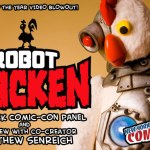 Robot Chicken Panel and Matthew Senreich Interview!  New York Comic-Con!