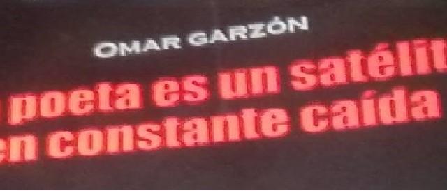 Un poeta es un satélite en constante caída - Omar Garzón (poemas)