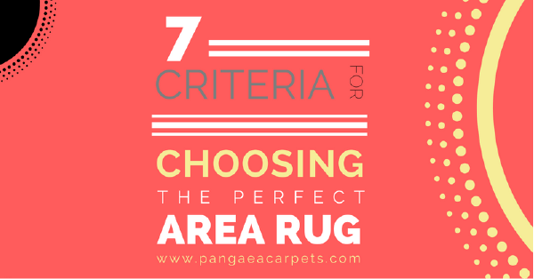 7 criteria for choosing the perfect area rug