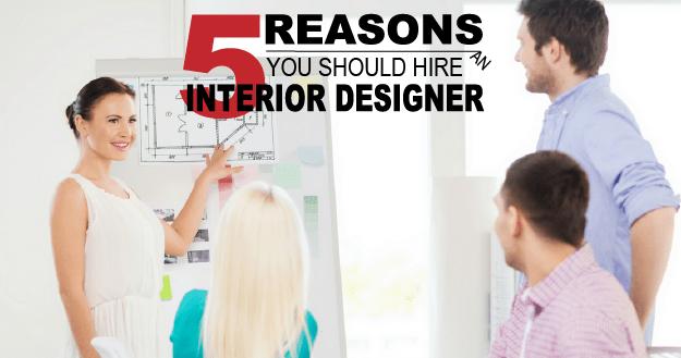 5 Reasons You Should Hire an Interior Designer