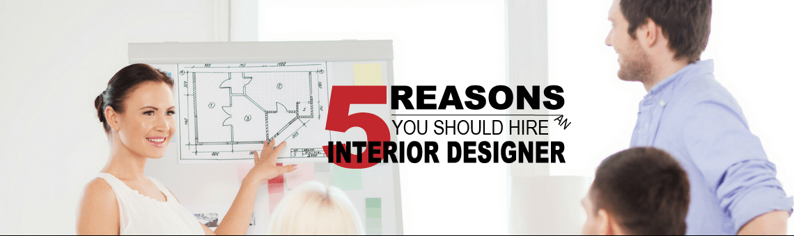 Hire Interior Designer Professionals And Make Your Life Easier