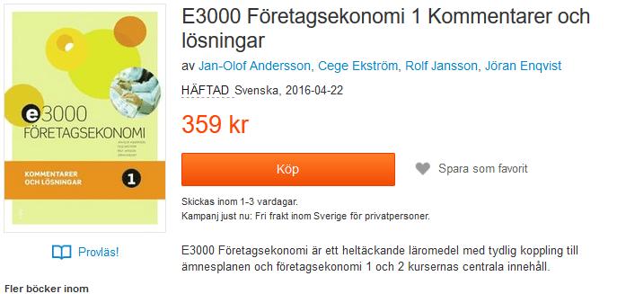 E3000 Företagsekonomi 1 Kommentarer och lösningar av Jan-Olof Andersson, Cege Ekström, Rolf Jansson, Jöran Enqvist 9789147117093