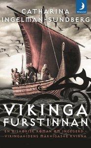 Vikingafurstinnan : en historisk roman om Ingegerd - vikingatidens mäktigaste kvinna