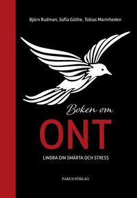 Boken om Ont: lindra din smärta och stress av Björn Rudman, Sofia Göthe, Tobias Marmheden