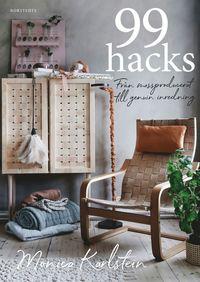 99 hacks : från massproducerat till genuin inredning av Monica Karlstein