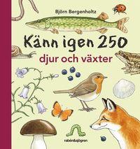 Känn igen 250 djur och växter av Björn Bergenholtz