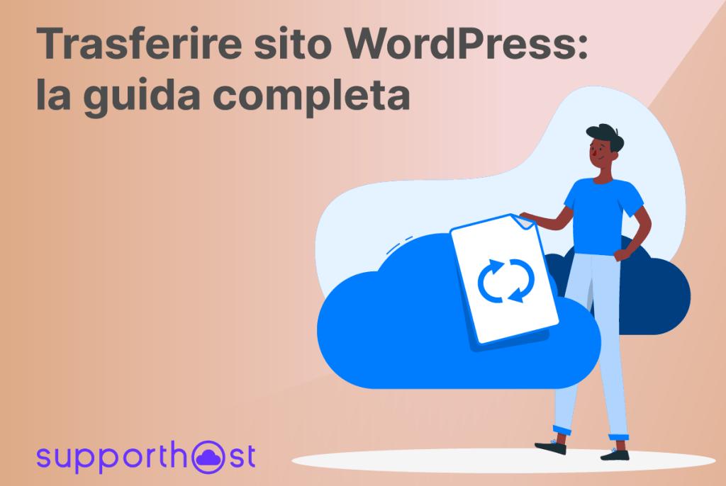 Trasferire sito WordPress: la guida completa