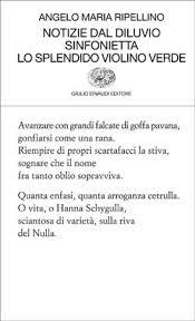 Angelo Maria Ripellino, Notizie dal diluvio Sinfonietta Lo splendido violino verde