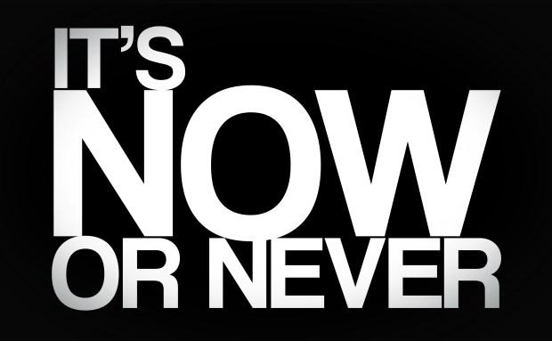 Adesso o mai più