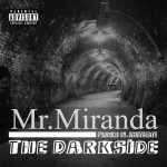 Mr.Miranda – The Darkside ( Produced by AMOTBEATS ) | @MisterMiranda83