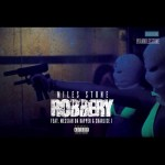 Robbery – Miles Stone ft Messiah The Rapper & Charlise J | @IamMilesStone @MessiahDaRapper @CharliseJ_