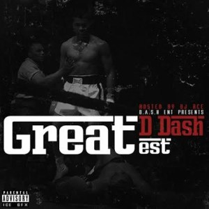 D Dash - The GREATest |  @LiveMixtapes, @TheRealDJAce , @DDashBSM