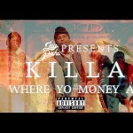 "Killa Fresh – ""Where Yo Money At"" Video 