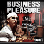 G2 Releases A Smash Hit Record Called Business and Pleasure   @G2Muzik