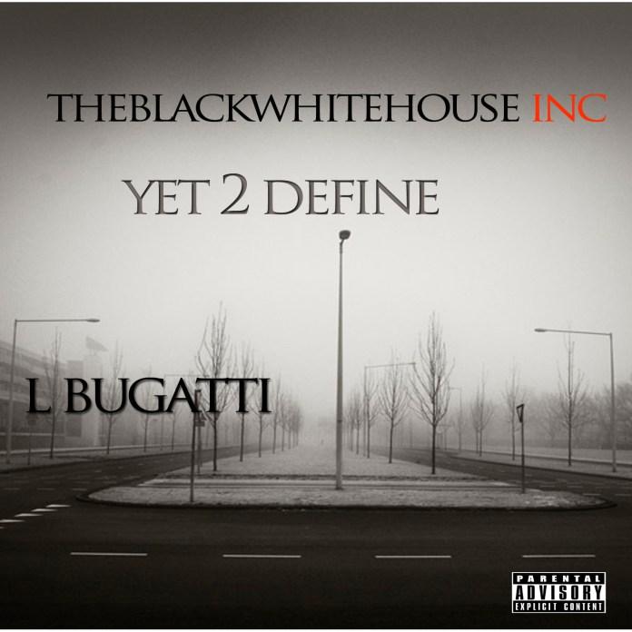 Track: L Bugatti- Yet 2 Define