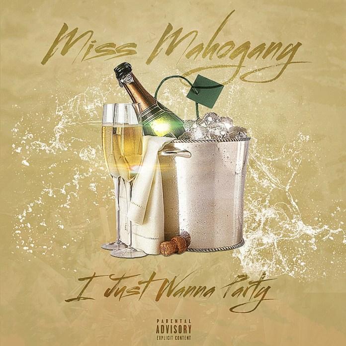 Miss Mahogany - I Just Wanna Party