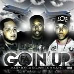 Track: Matty Tosca And G-Wreck – Goin Up Remix Featuring Maino | @MattyToscaLTN @GWreck22