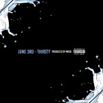 Track: June 3rd – Thirsty Produced by MKSB | @theonlyjune3rd