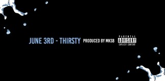 Track: June 3rd - Thirsty Produced by MKSB