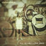 Track: Ciphurphace – I'll Always Love H.E.R. | @ciphurphace
