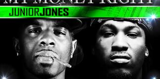 Junior Jones - My Money Right Featuring Mykko Montana