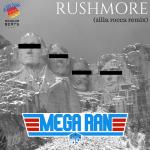 Track: Mega Ran – Rushmore (Zilla Rocca Remix) | @MegaRan @ZillaRocca