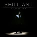 Track: Gospel Lee – Brilliant
